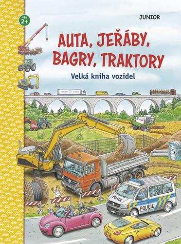 Auta, jeřáby, bagry, traktory - Velká kniha…